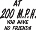 At-200-MPH-You-Have-No-Friends---(W&S0474.jpg)-